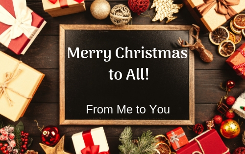 Merry Christmas to All! – from Me to You