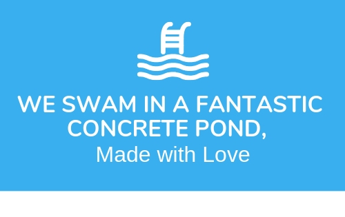 We Swam in a Fantastic Concrete Pond,  Made with Love
