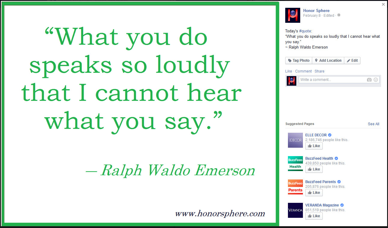 What you do speaks so loudly that I cannot hear what you say. ~ Ralph Waldo Emerson